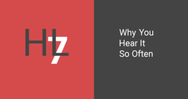 HL7 Definition: Why Do You Hear It So Often